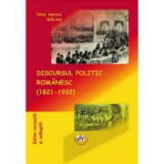 Discursul politic romanesc (1821-1932) - Nina Aurora Balan