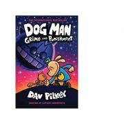 Dog Man 9. Grime and Punishment - Dav Pilkey