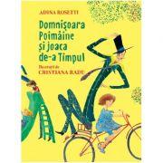 Domnisoara Poimaine si joaca de-a Timpul - Adina Rosetti