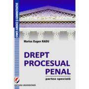 Drept procesual penal. Partea speciala - Marius Eugen Radu