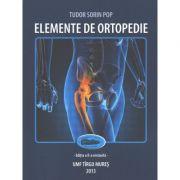 Elemente de ortopedie. Editia II - Tudor Sorin Pop