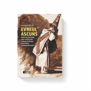 Evreul ascuns. Constructia identitatii iudeo-convertitului in Spania la sfarsitul Evului Mediu si inceputul Renasterii - Mihaela Suciu