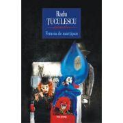 Femeia de martipan - Radu Tuculescu