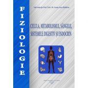 Fiziologie. Celula, metabolismul, sangele, sistemele digestiv si endocrin - Ioana Anca Badarau