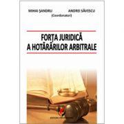 Forta juridica a hotararilor arbitrale - Daniel Mihail Sandru, Cristina Alexe, Martin Ebers