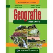 Geografie. Manual pentru clasa a VIII-a - Ioan Marculet, Marius Lungu, Manuela Popescu, Catalina Marculet