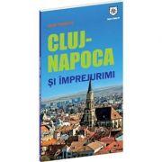 Ghid turistic Cluj-Napoca si imprejurimi - Oana Bica
