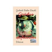 Gradina desfatarilor. Versuri - Gabriela-Teodora Druchs