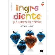 Ingrediente si ciudata lor chimie - George Zaidan