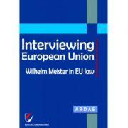 Interviewing European Union. Wilhelm Meister in EU law - Constantin Mihai Banu, Daniel Mihai Sandru