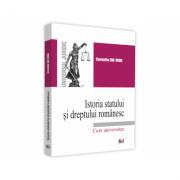 Istoria statului si dreptului romanesc. Curs universitar - Cornelia Beatrice Gabriela Ene-Dinu