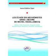 Les echos dix-neuviemistes dans l'oeuvre de Michel Houllebecq - Ioana-Catalina Tapoi