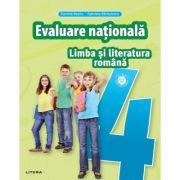 Limba si literatura romana. Teste pentru evaluarea nationala. Clasa a IV-a - Gabriela Barbulescu, Daniela Besliu