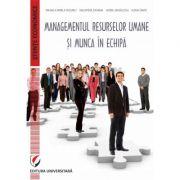 Managementul resurselor umane si munca in echipa - Valentina Zaharia, Mihaela-Mirela Dogaru, Elena David, Viorel Mihalcioiu