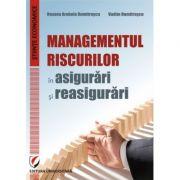 Managementul riscurilor in asigurari si reasigurari - Vadim Dumitrascu, Roxana Arabela Dumitrascu