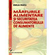 Marfurile alimentare si securitatea consumatorului de alimente - Emilia Pascu