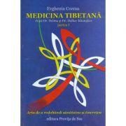 Medicina tibetana, partea I - Arta de redobandi sanatatea si tineretea - Evghenia Cozma