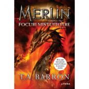 Merlin. Focuri mistuitoare. Cartea a III-a - T. A. Barron