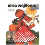 Mica Vrajitoare - Otfried Preussler