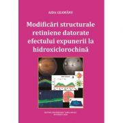Modificari structurale retiniene datorate efectului expunerii la hidroxiclorochina - Aida Geamanu