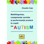 Multilingvism, competente sociale si perfomanta scolara la copiii cu autism - Claudia Coja