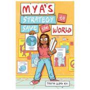 Mya's Strategy to Save the World - Tanya Lloyd Kyi