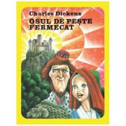 Osul de peste fermecat - Charles Dickens