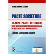 Pacte societare - Clauze, pacte, intelegeri intre asociatii societatilor comerciale in reglementarea Noului Cod Civil - Daniel-Mihail Sandru