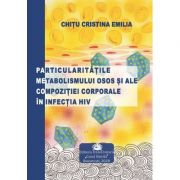 Particularitatile metabolismului osos si ale compozitiei corporale in infectia HIV - Emilia Cristina Chitu