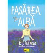 Pasarea alba - R. J. Palacio