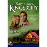 Pentru totdeauna (Saga Familiei Baxter - Seria Intaiul nascut - Cartea 5) - Karen Kingsbury