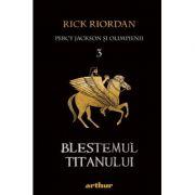 Percy Jackson si Olimpienii (#3). Blestemul Titanului - Rick Riordan