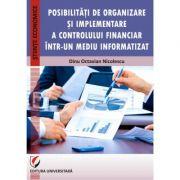 Posibilitati de organizare si implementare a controlului financiar intr-un mediu informatizat - Dinu Octavian Nicolescu