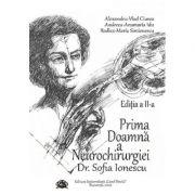 Prima Doamna a Neurochirurgiei Doctor Sofia Ionescu. Editia a II-a - Alexandru Vlad Ciurea
