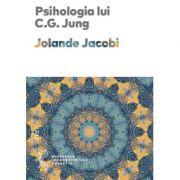 Psihologia lui C. G. Jung - Jolande Jacobi. Traducere de Daniela Stefanescu