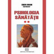Psihologia sanatatii. Abordari aplicate Volumul II - Comportament dezadaptativ - Eugen Avram