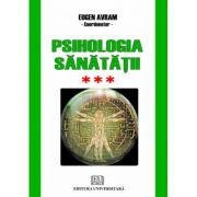 Psihologia sanatatii - Abordari aplicate - Volumul III - Psihic si somatic - Eugen Avram