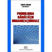 Psihologia sanatatii organizationale - Eugen Avram