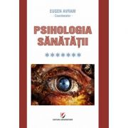 Psihologia sanatatii - Volumul VII - Eugen Avram