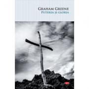 Puterea si gloria - Graham Greene