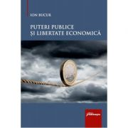 Puteri publice si libertate economica - Ion Bucur