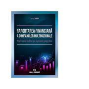 Raportarea financiara a companiilor multinationale. Analiza informatiilor pe segmente geografice - Alina Taran