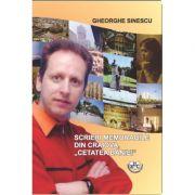 Scrieri memorabile din Craiova, Cetatea Baniei - Gheorghe Sinescu