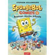 SpongeBob Comics #1. Aventuri marine trasnite - Stephen Hillenburg