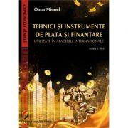 Tehnici si instrumente de plata si finantare utilizate in afacerile internationale, editia III - Oana Mionel