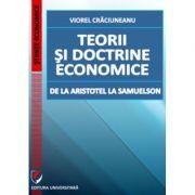 Teorii si doctrine economice de la Aristotel la Samuelson - Viorel Craciuneanu