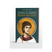 Tipologia in condacele autentice ale Sfantului Roman Melodul - Roland Joseph Reichmuth
