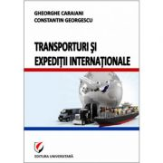 Transporturi si expeditii internationale - Constantin Georgescu, Gheorghe Caraiani