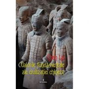 Valorile fundamentale ale civilizatiei chineze - Chen Lai
