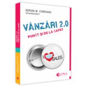 Vanzari 2. 0. Punct si de la capat - Adrian Cioroianu